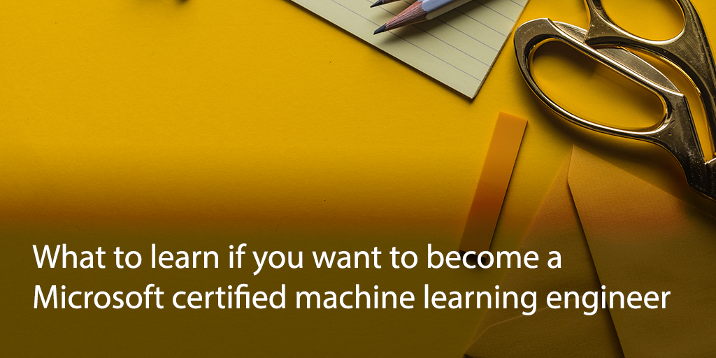What To Learn If You Want To Become A Microsoft Certified Machine